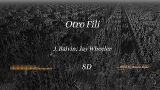 J Balvin, Jay Wheleer - Otro Fili   8D Audio