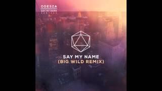 Say My Name (feat. Zyra) (Big Wild Remix)