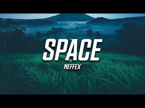 NEFFEX - Space (Lyrics)
