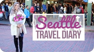 Seattle Travel Diary!