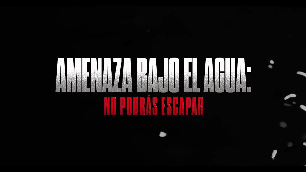 Amenaza Bajo el Agua: No podrás Escapar | Tráiler oficial subtitulado - YouTube