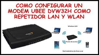 Configuración de Modem UBEE DVW32H como repetidor   Parámetro de Modem UBEE DVW32H para Lan y Wifi
