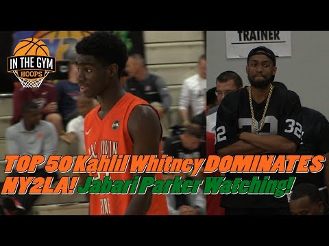HES TOP 50 FOR A REASON! Jabari Parker watches Kahlil Whitney DOMINATE NY2LA