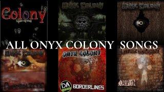 ALL Onyx Colony Songs (2007-2016)