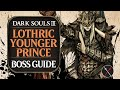 Lothric Younger Prince ► Dark Souls 3 Boss Guide