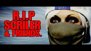 » R.I.P ¬ Scriler & friends (XXXX) - - «