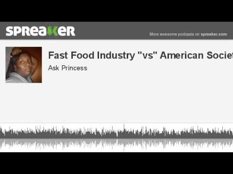 "Fast Food Industry ""vs"" American Society (made with Spreaker)"