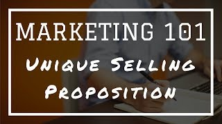 Marketing 101: What Is Unique Selling Proposition (usp)?
