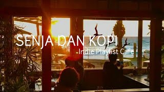 Download Lagu Indie Playlist Cafe + Lirik #01 - Senja dan Kopi mp3