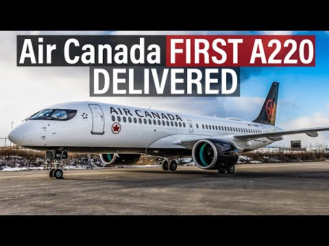 Air Canada FIRST A220 DELIVERED