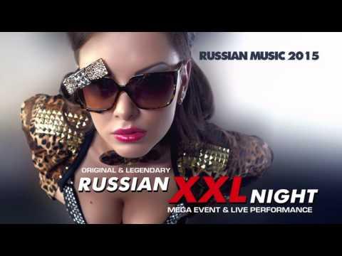 RUSSIAN XXL NIGHT - Music Mix 2015