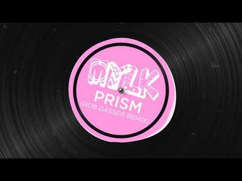 MYLK - Prism (Rob Gasser Remix)