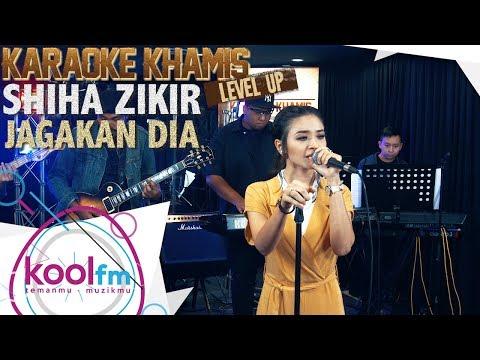 SHIHA ZIKIR - Jagakan Dia | Karaoke Khamis Level Up!