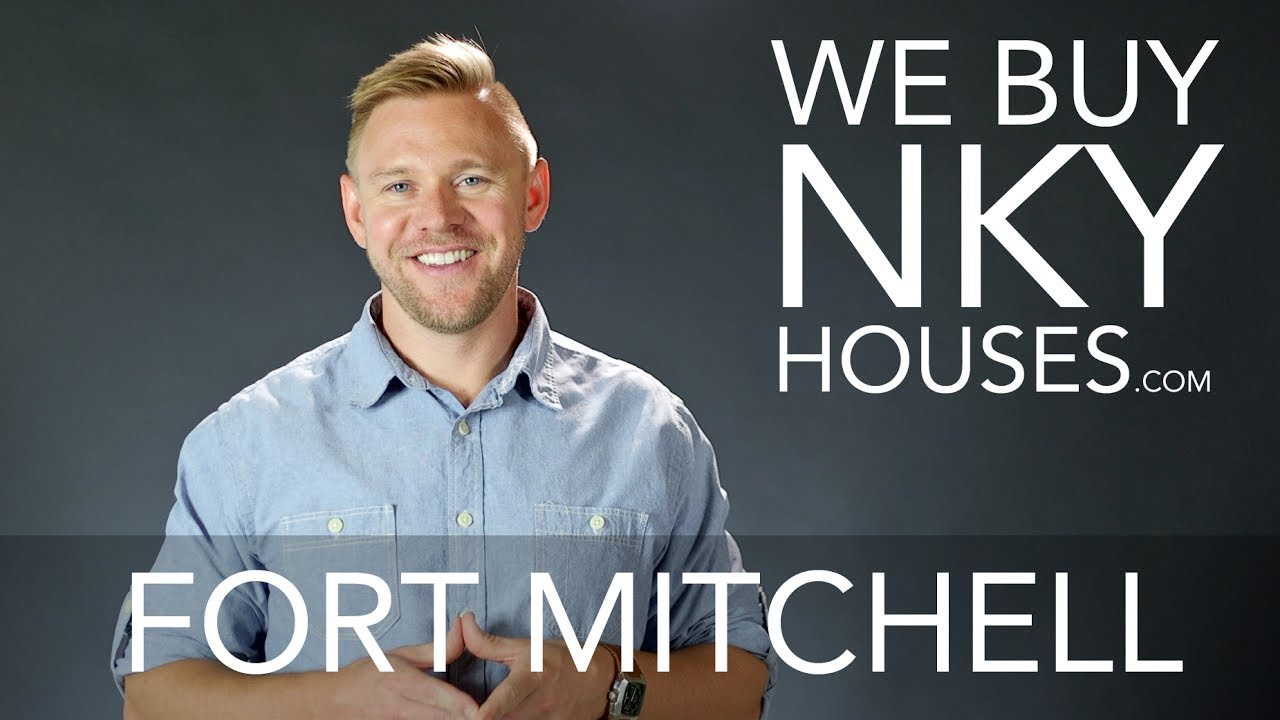 We Buy Houses in Fort Mitchell KY - CALL 859.412.1940 - Sell Your Fort Mitchell House Fast For Cash