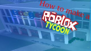 How To Make A Tycoon In Roblox (Tutorial)