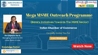 Union Bank - Mega MSME Outreach Programme - Bank Initiatives towards MSME Sector