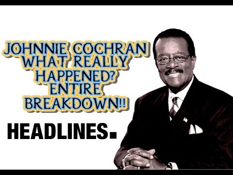 JOHNNIE COCHRAN- WHAT REALLY HAPPENED ENTIRE BREAKDOWN!!