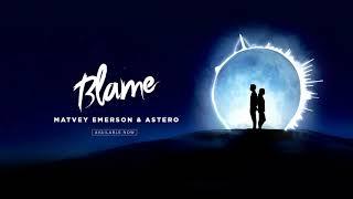 Matvey Emerson Astero Blame Official Audio