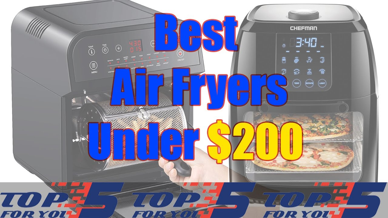 Top 5 Best Air Fryers 2020 Under $200 - YouTube