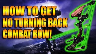 Destiny 2 | How To Get No Turning Back Combat Bow PvP Gameplay Review | Forsaken DLC