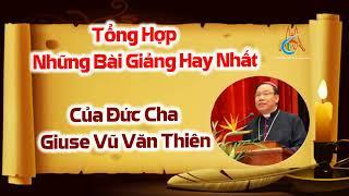 Những Bài Giảng Hay Nhất Của Đức Tân Tổng Giám mục Giuse Vũ Văn Thiên
