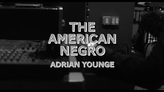 """The Making of Adrian Younge's """"The American Negro"""""""