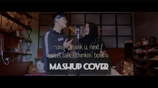 Download MASHUP COVER W/ RIZKY FEBIAN (nona / thank u, next / sweet talk / thinkin' bout you)