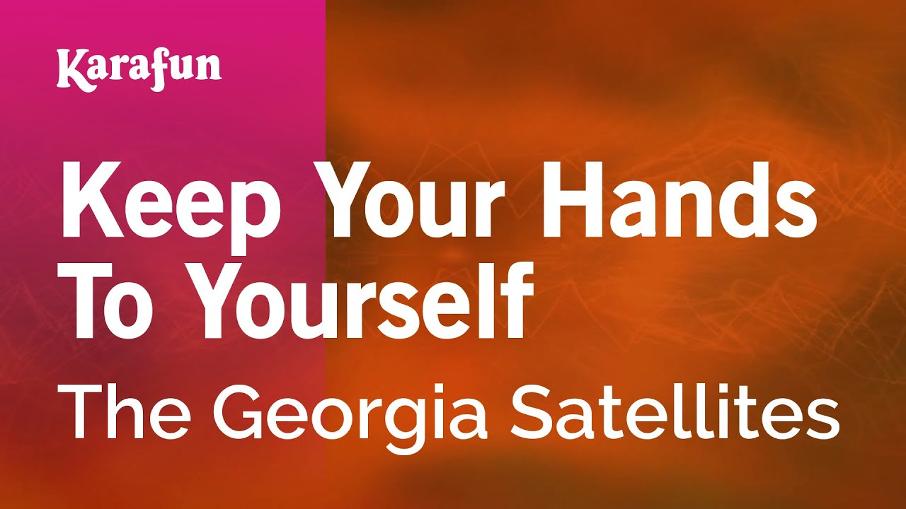 Youtube georgia satellites keep your hands to yourself