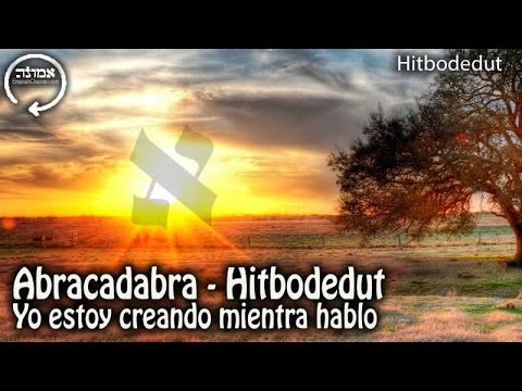 abracadabra---yo-estoy-creando-mientras-hablo-|-hitbodedut