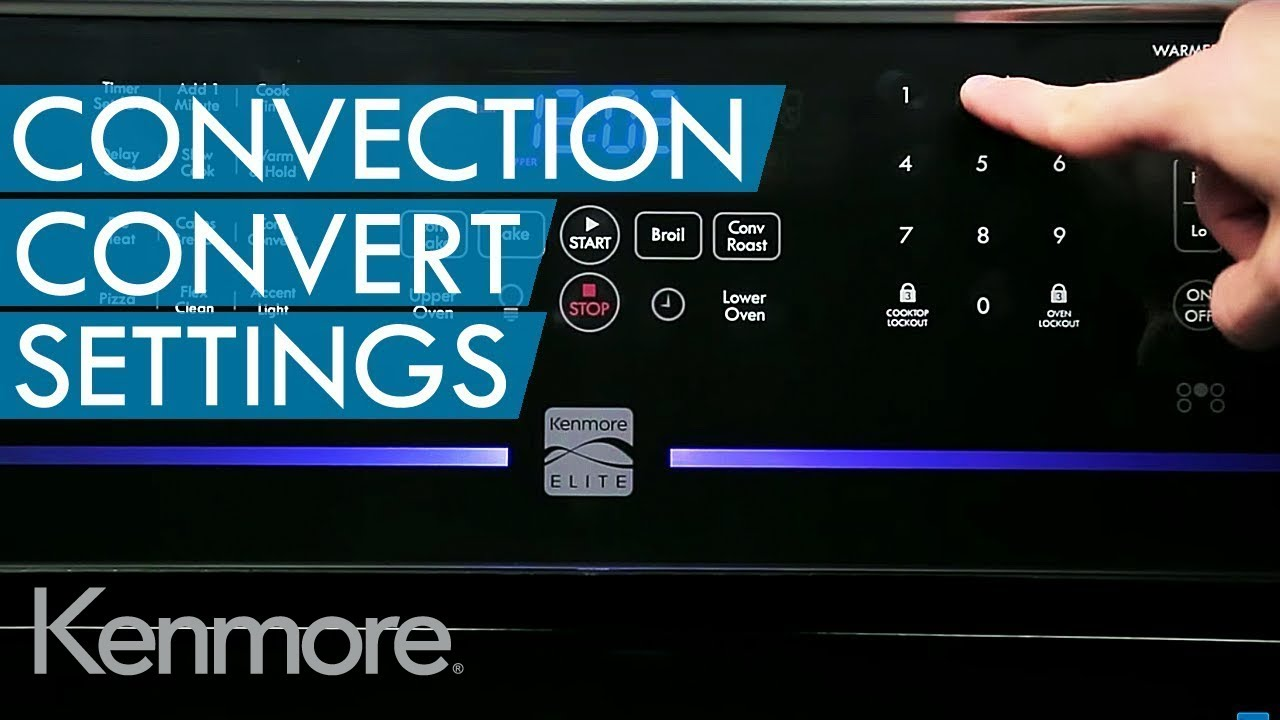 How To Use Convection Oven Convection Convert Setting Kenmore