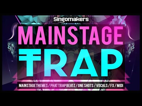 Mainstage Trap - Trap Samples And Trap Loops - From Singomakers