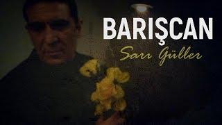 Barışcan SARI GÜLLER Official Video