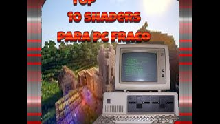 MINECRAFT- TOP 10 SHADERS PARA PC FRACO +DOWNLOAD
