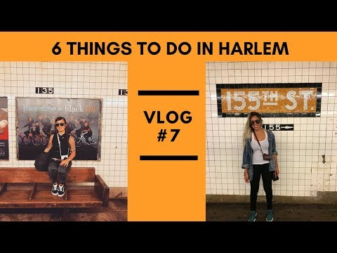 VLOG #7  - 6 things to do in  HARLEM 🎼
