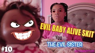 "EVIL BABY ALIVE DOLL (KIDS SKIT #10) ""THE EVIL SISTER"""
