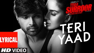 TERI YAAD Lyrical Video Song | TERAA SURROOR | Himesh Reshammiya, Badshah | T-Series(Presenting TERI YAAD Lyrical Video Song from upcoming movie TERAA SURROOR starring Himesh Reshammiya & Farah Karimaee in leading roles., 2016-03-03T13:52:33.000Z)