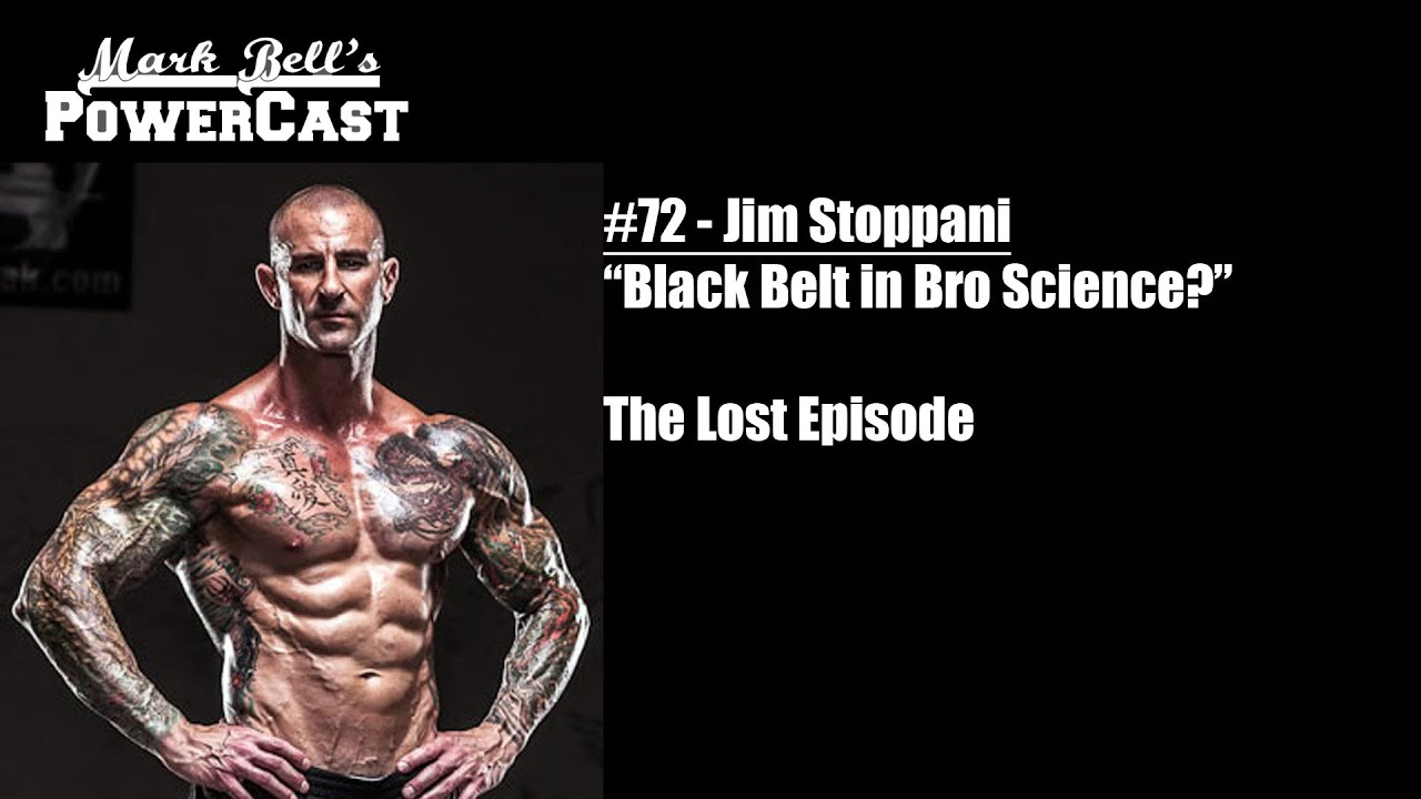 Mark Bell's PowerCast #72 - Jim Stoppani - The Lost Episode ...