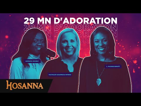 29 mn d'adoration - Hosanna compilation