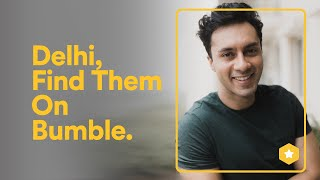 Delhi, Find Them on Bumble.