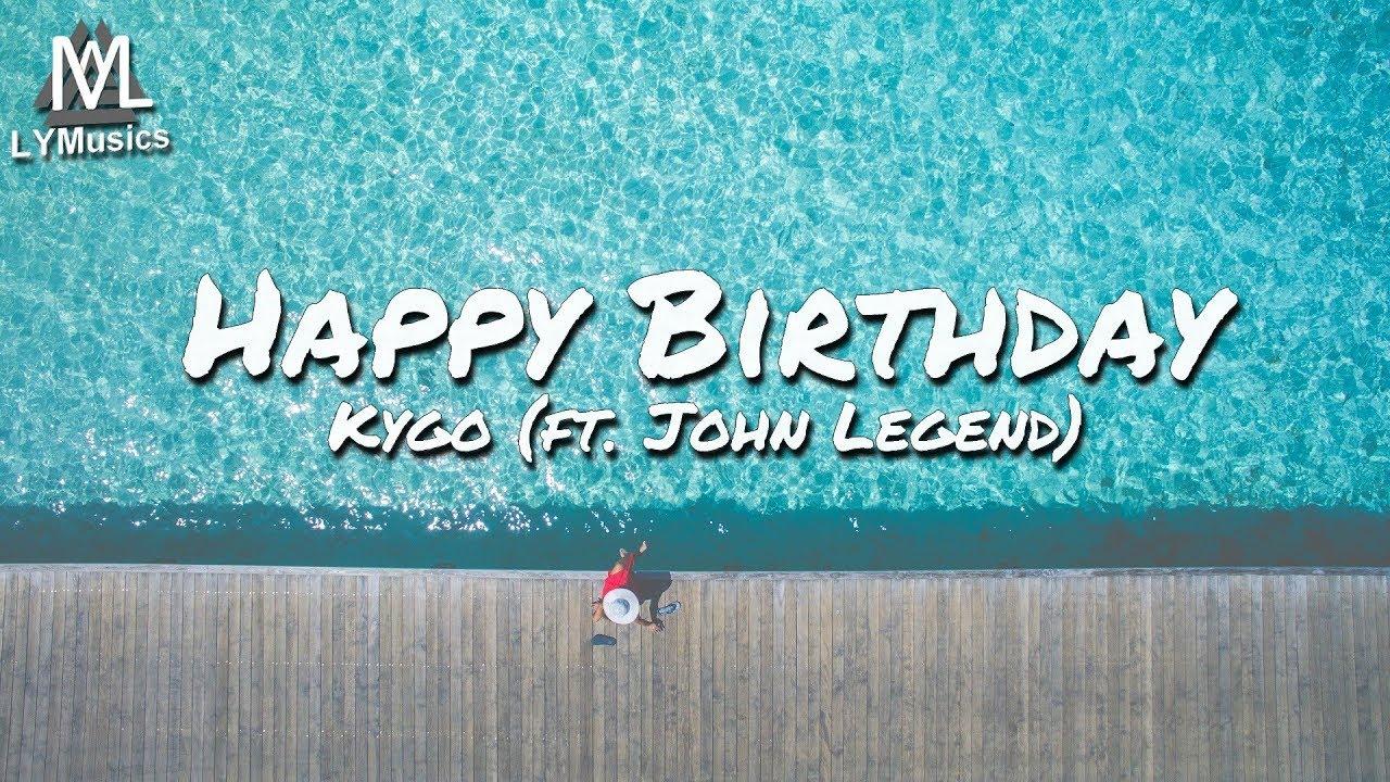 kygo-happy-birthday-ft-john-legend-lyrics-lymusics