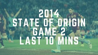 State of Origin 2014 Game 2 - Last 10 Minutes