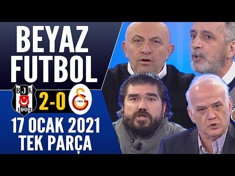 Beyaz Futbol 17 Ocak 2021 Tek Parça (Beşiktaş 2-0 Galatasaray maçı)