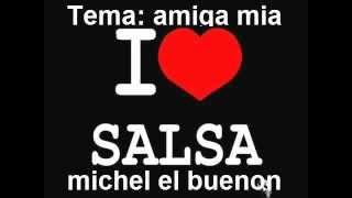 salsa nueva , amiga mia michel el buenon, descarga musica gratis leer descripcion