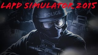 LAPD SIMULATOR 2015 (Game Night - Swat 4)