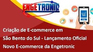 Lançamento Oficial do E-commerce da Engetronic de São Bento do Sul, SC - Samuca Webdesign