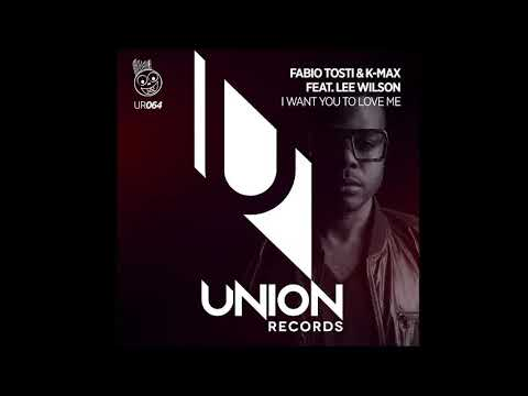 Fabio Tosti & K Max feat. Lee Wilson - I Want You To Love Me (Afro Night Mix)