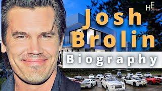 Josh Brolin Biography 2020 | Age | Weight | Networth | Luxury Lifestyle |