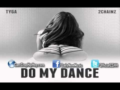 Tyga - Do My Dance feat. 2 Chainz [Well Done 3]