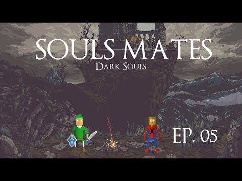 Souls Mates: Dark Souls EP. 05