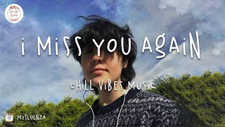 I miss you again... chill vibes music